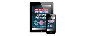 First Aid For The Basic Sciences: General Principles, Third Edition